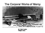 Catholic Series: The Corporal Work of Mercy