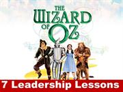 7 Leadership Lessons From The Wizard Of Oz!!!