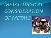 METALLURGICAL CONSIDERATION OF METALS