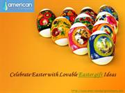 Celebrate Easter with Lovable Easter gift Ideas