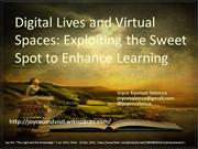 Digital Lives and Virtual Spaces: Exploiting Sweet Spots for Learning