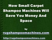 Small Carpet Shampoo Machines - Six Functions  In Your Residence