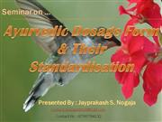 Ayurvedic Formulation & their standardization.jayprakash nogaja