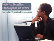 How to Monitor Employees at Work