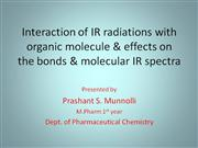 Interaction of IR radiations with organic molecule &