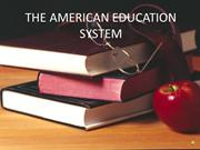 THE AMERICAN EDUCATION SYSTEM SLIDE