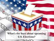 What's the buzz about upcoming U.S. Elections?