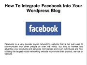 5 Easy Steps To Integrate Your Wordpress Blog With Facebook