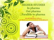 Scope of pharmacy-3HIGHER STUDIES