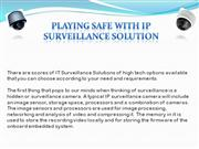 Playing safe with ip surveillance solution