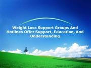 Weight Loss Support Groups And Hotlines Offer Support Education And Un