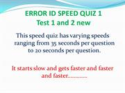 Speed Quiz Error ID TEST 1 and 2 NEW Varying Speed