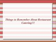 Things to Remember About Restaurant Catering