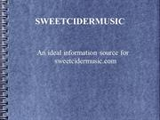 SweetCiderMusic.com- A Comprehensive Source Featuring Enjoyable Music