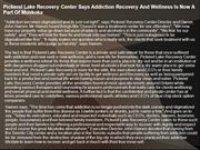 Pickerel Lake Recovery Center Says Addiction Recovery And Wellness Is