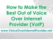 How to Make Best Out of Voice Over Internet Provider (VoIP).