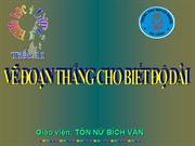 Bi 9 Tiet 11 Hinh 6Ve doan thang cho biet do dai