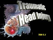 Traumatic and Head Injury