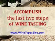 Accomplish the Last 2 Steps of Wine Tasting