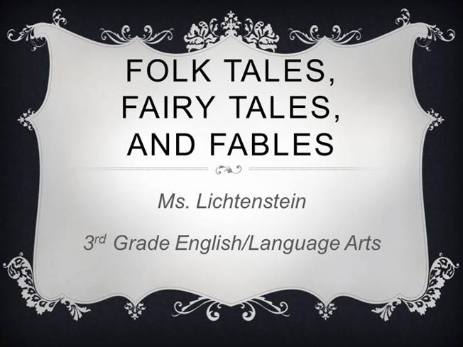 Folk tales fairy tales and fables powerpoint authorstream pronofoot35fo Choice Image