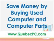 Save Money by Buying Used Computer and Computer Parts