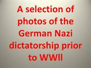A selection of photos of the German Nazi dictatorship