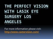 The Perfect Vision with Lasik Eye Surgery Los Angeles