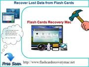Recover the accidentally deleted or lost flash card data in minutes.