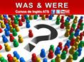 WAS AND WERE