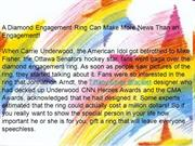 A Diamond Engagement Ring Can Make More News Than an Engagement!