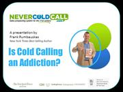 Cold Calling is an Addiction