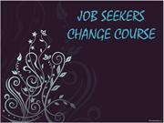 JOB SEEKERS CHANGE COURSE