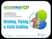 Driving Flying and Cold Calling