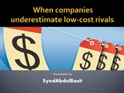 How to handle Low-cost Rivals