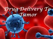 DRUG DELIVERY TO TUMORS