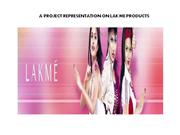 PREETI PPT ON LAKME PROJECT