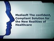 Medisoft The confident Compliant Solution for the New Realities of Hea