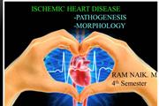 ISCHEMIC HEART DISEASE- RAM NAIK..M