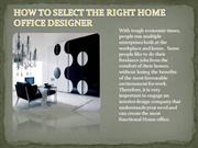 How to select the right Home office designer-organisedinterior