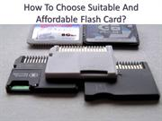How To Choose Suitable And Affordable Flash Card?