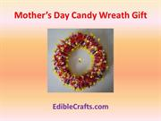 Mother's Day Candy Wreath Gift