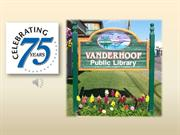 Vanderhoof Public Library 75th Birthday Slide Show