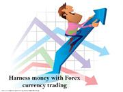 Harness money with Forex currency trading