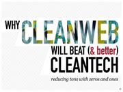 Why Cleanweb Will Beat and Better Cleantech