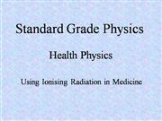 Medical Uses of Ionising Radiation