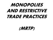 MONOPOLIES AND RESTRICTIVE TRADE PRACTICES