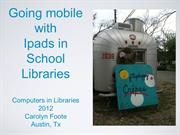 Ipads in School Libraries --  Computers in Libraries 2012