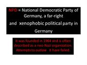 NPD = National Democratic Party of Germany,