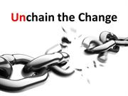 Unchain the Change
