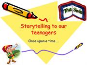 Storytelling to our teenagers